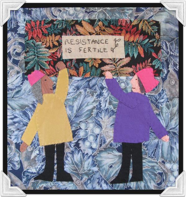 Resistance is Fertile - Fabric Art