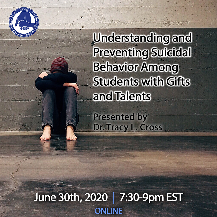 SENGinar: Understanding and Preventing Suicidal Behavior Among Students with Gifts and Talents