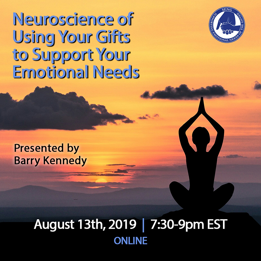 SENGinar: Neuroscience of Using Your Gifts to Support Your Emotional Needs