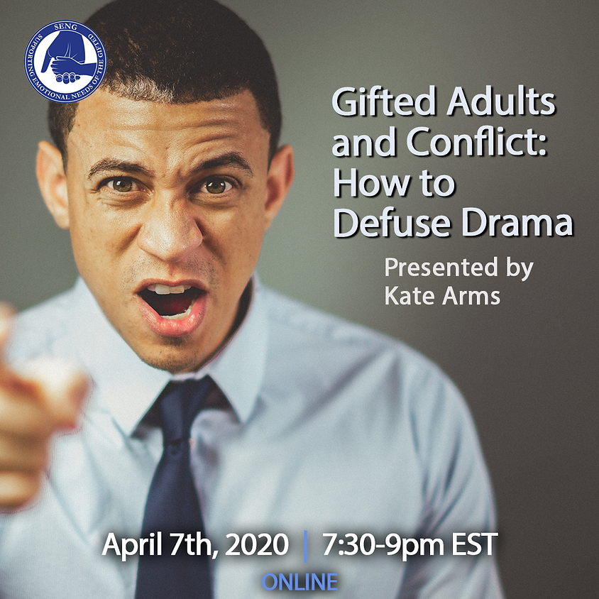 SENGinar - Gifted Adults and Conflict: How to Defuse Drama
