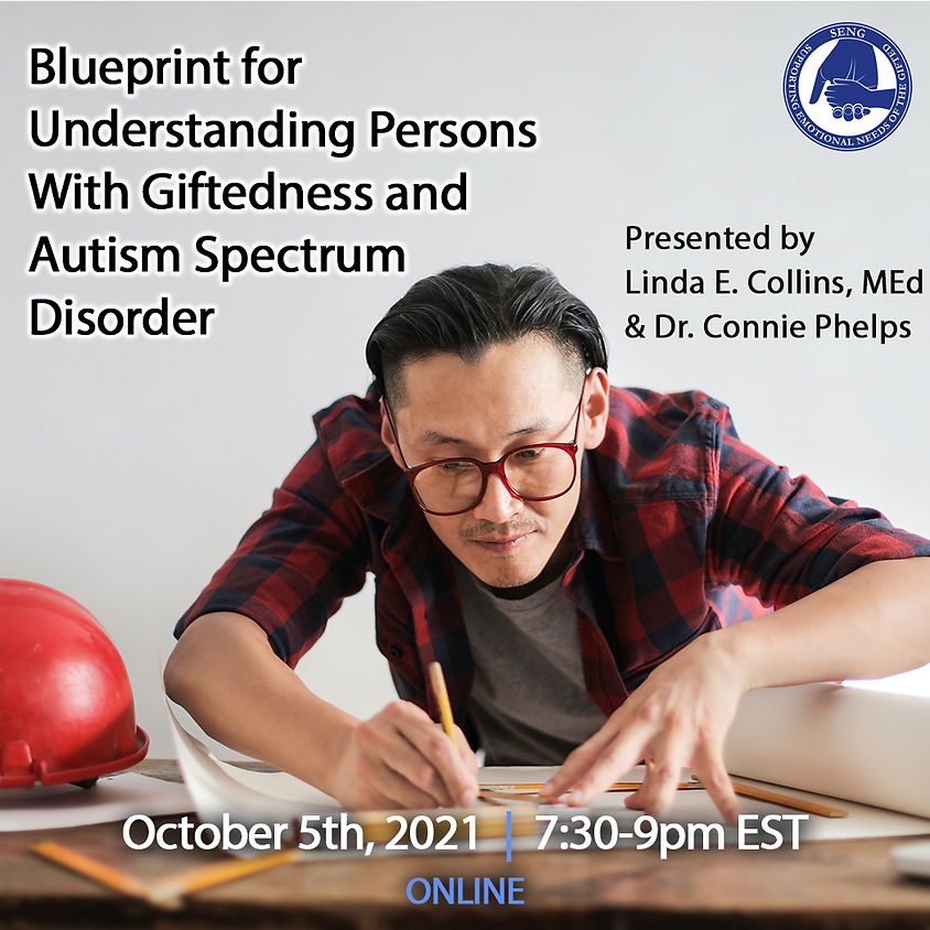 SENGinar: Blueprint for Understanding Persons With Giftedness and Autism Spectrum Disorder