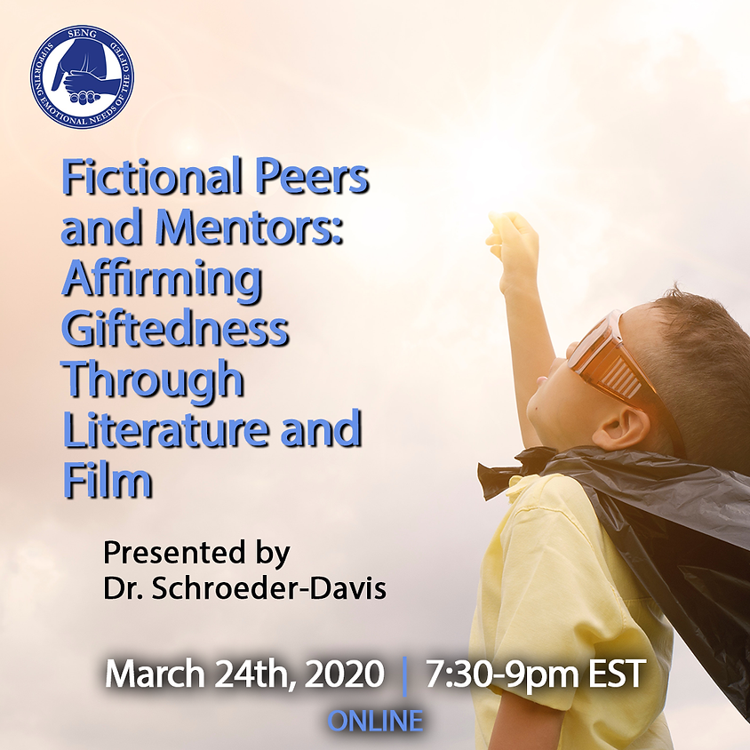 SENGinar - Fictional Peers and Mentors: Affirming Giftedness Through Literature and Film
