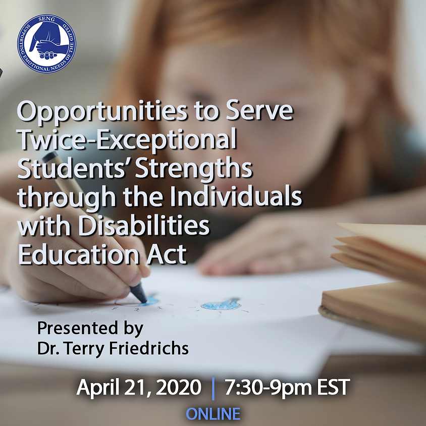 SENGinar: Opportunities to Serve 2e Students' Strengths through the Individuals with Disabilities Education Act