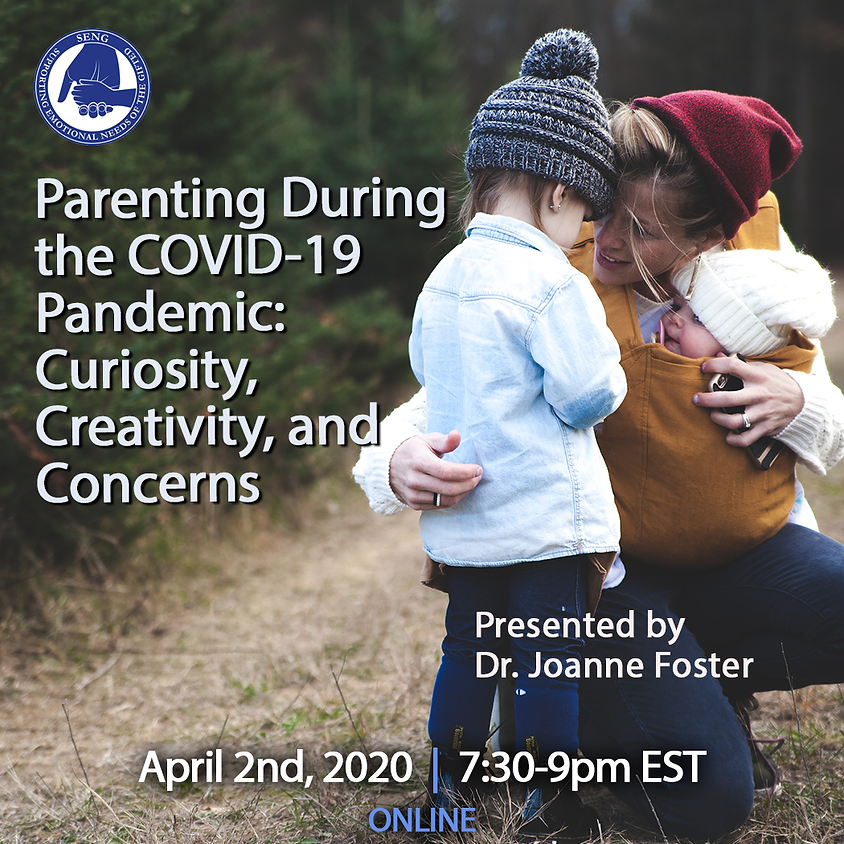 SENGinar - Parenting During the COVID-19 Pandemic: Curiosity, Creativity, and Concerns