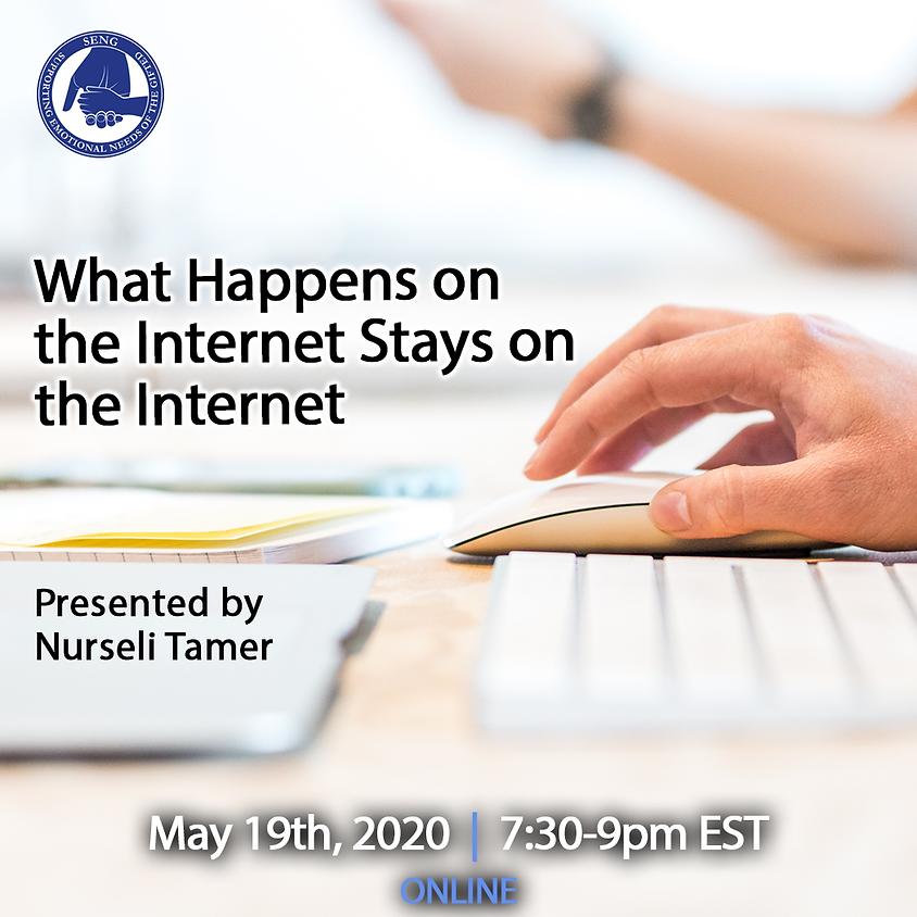 SENGinar: What Happens on the Internet Stays on the Internet