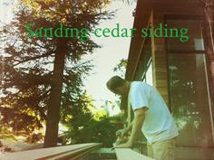 Cedar siding sanding