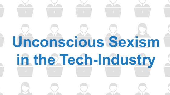 Ending the Unconscious Sexism of the Tech Industry