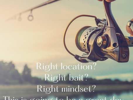 FISHING FOR SOME BUSINESS?-- HAVE THE RIGHT STRATEGY