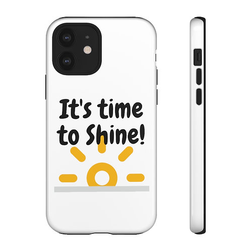 It's Time to Shine Phone Case by Tough Cases