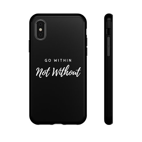 Go Within Not Without Durable Black Phone Case