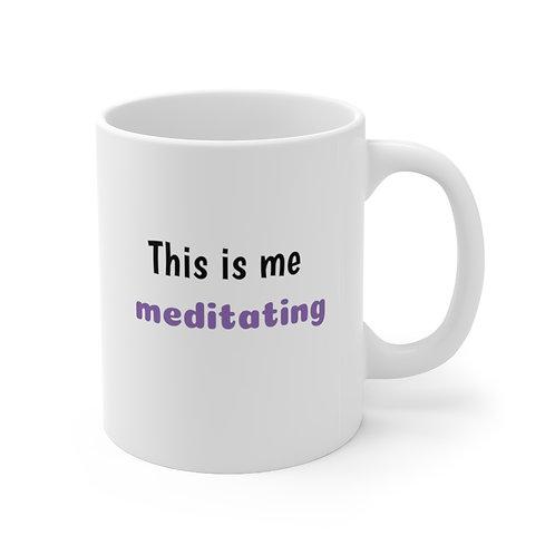 This is me meditating mug. Spiritual Store