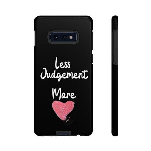 Less Judgement More Love Durable Black Phone Case