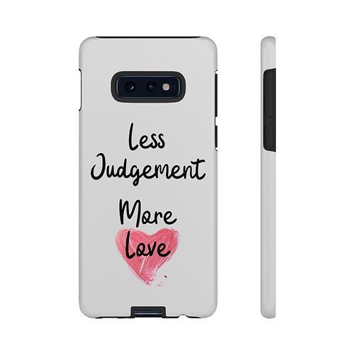 Less Judgement More Love Durable Phone Case