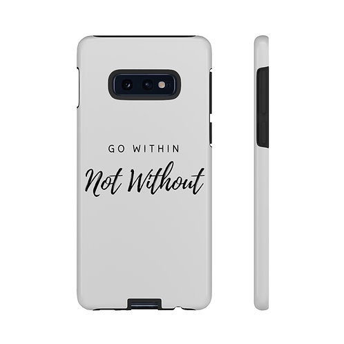 Go Within Not Without Durable White Phone Case