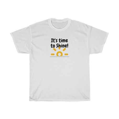 It's time to Shine Unisex Quality Cotton Tee
