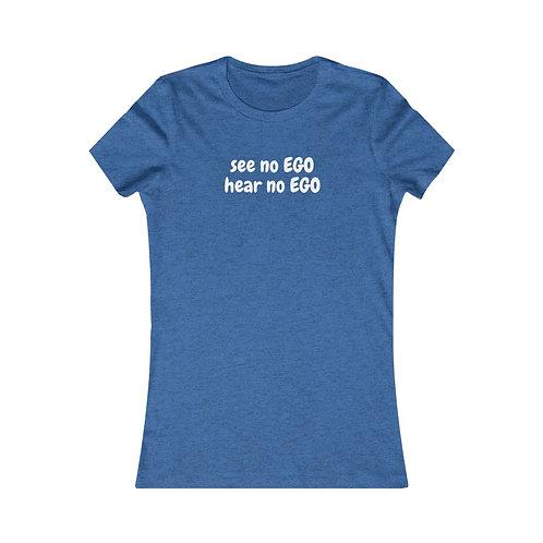 See no EGO Hear no EGO Women's Slim and Curvy