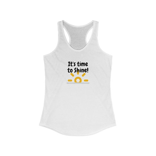 It's time to Shine Woman's Racerback Tank