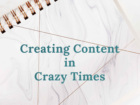 5 Tips for Creating Content During This Craziness