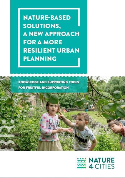 Solutions fondées sur la nature, une nouvelle approche pour une planification urbaine plus résiliente. Connaissances et outils pour une intégration fructueuse