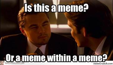 Inception movie meme, is it a meme or meme within a meme blog post seo blog post
