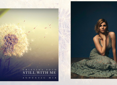 """Cristina Soto Acoustically Revisits Her Breakout Hit with Tritonal, """"Still With Me"""""""