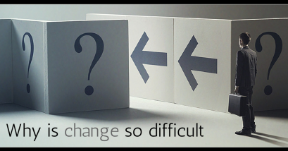 Why is Change So Difficult?