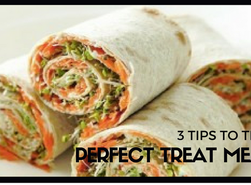 3 Tips to the Perfect Treat Meal