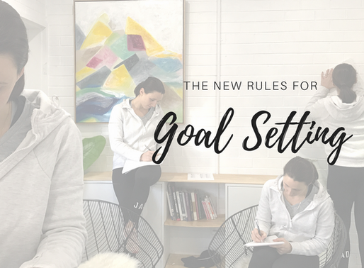 The New Rules For Goal Setting