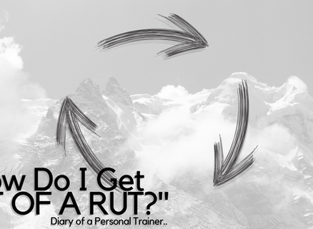 How Do I Get Out Of A Rut?
