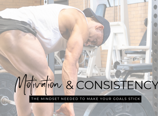 MOTIVATION & CONSISTENCY