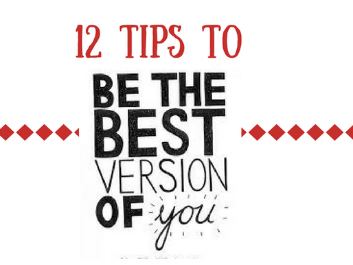 12 Tips to Be the Best You