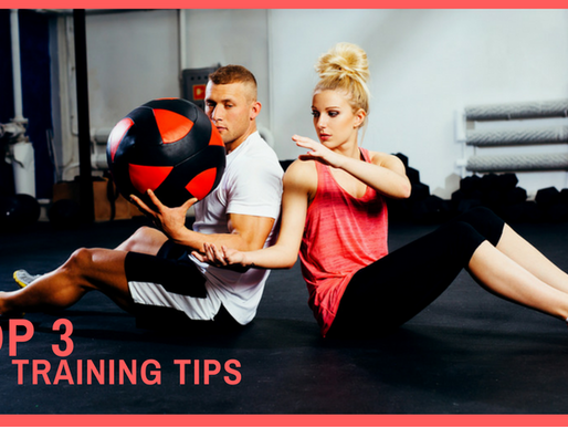 TOP 3 Training Tips