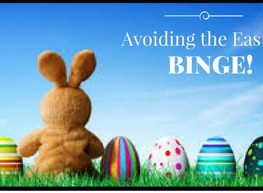 Avoiding the Easter Binge
