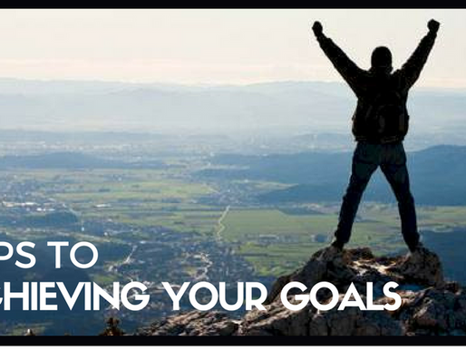 3 Tips to Achieving your Goals
