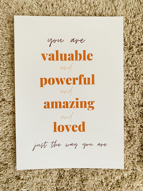 You Are Valuable Powerful Amazing Loved
