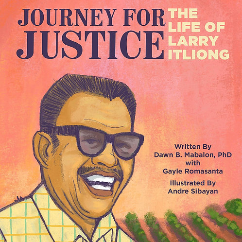 Journey for Justice: The Life of Larry Itliong (Hardcover)