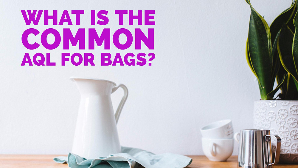 What is the common AQL for bags?