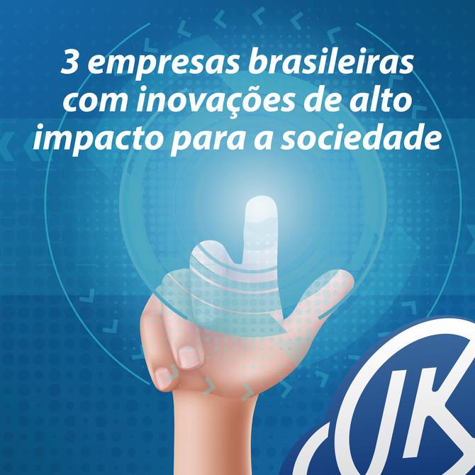 3 empresas brasileiras com inovações de alto impacto para a sociedade.