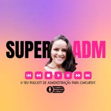 Olá, acadêmicos de Administração e concurseiros, a Faculdade JK apresenta o projeto SuperAdm - podca