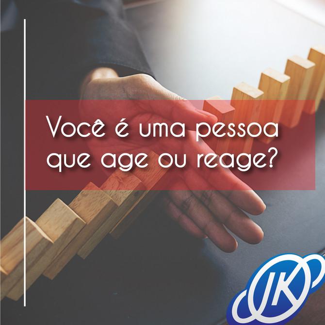 Agir ou reagir? No âmbito profissional, ser uma pessoa que age ou reage pode fazer toda a diferença.