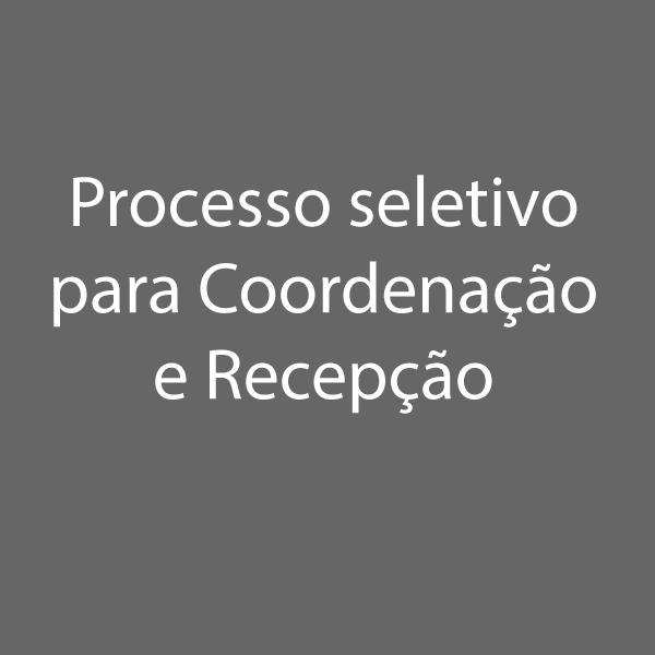 Processo seletivo para coordenação e recepção da Rede de Ensino JK