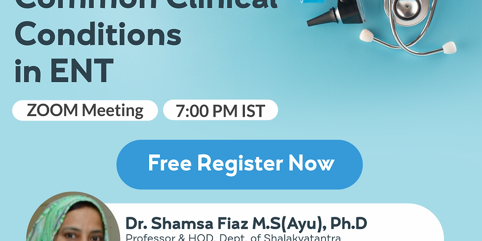 Common Clinical  Conditions  in ENT | Dr. Shamsa Fiaz M.S(Ayu), Ph.D | Ayurveda College Coimbatore
