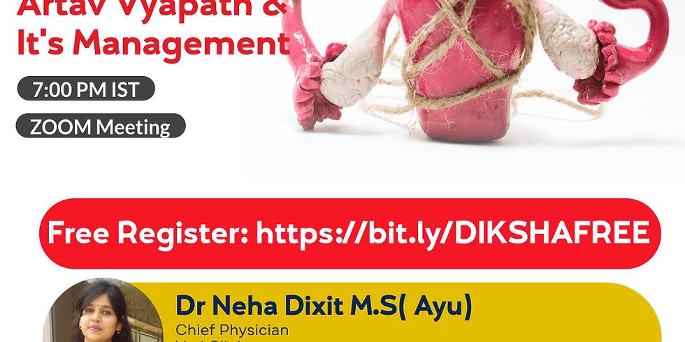 Understanding of  Artav Vyapath &  It's Management   Dr Neha Dixit M.S( Ayu)   Ayurveda College Coimbatore
