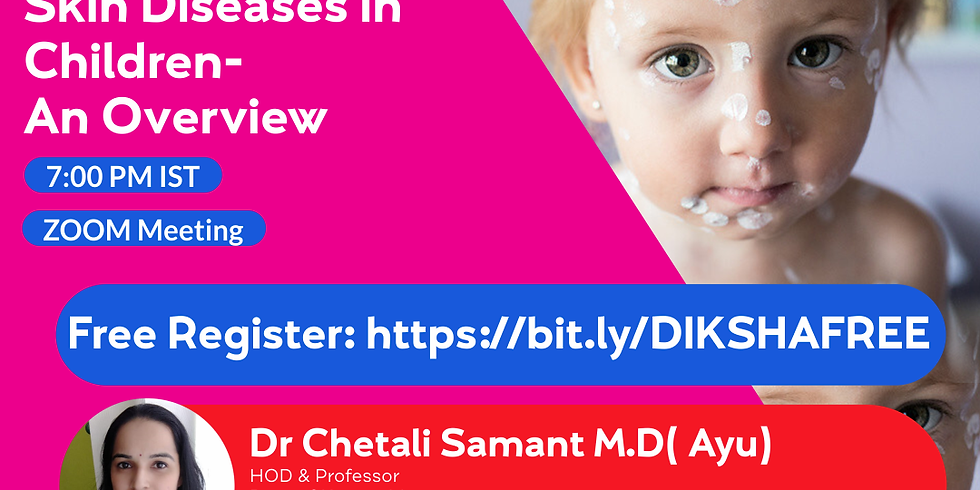 Diagnosis of  Skin Diseases in  Children-  An Overview   Dr Chetali Samant M.D( Ayu)   Ayurveda College Coimbatore