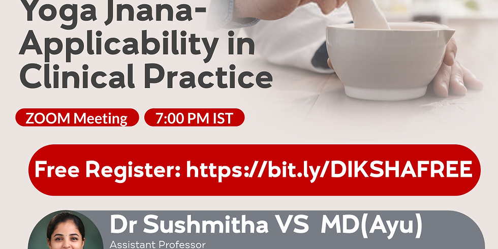Aushadha  Yoga Jnana-  Applicability in  Clinical Practice   Dr Sushmitha VS  MD(Ayu)    Ayurveda College Coimbatore