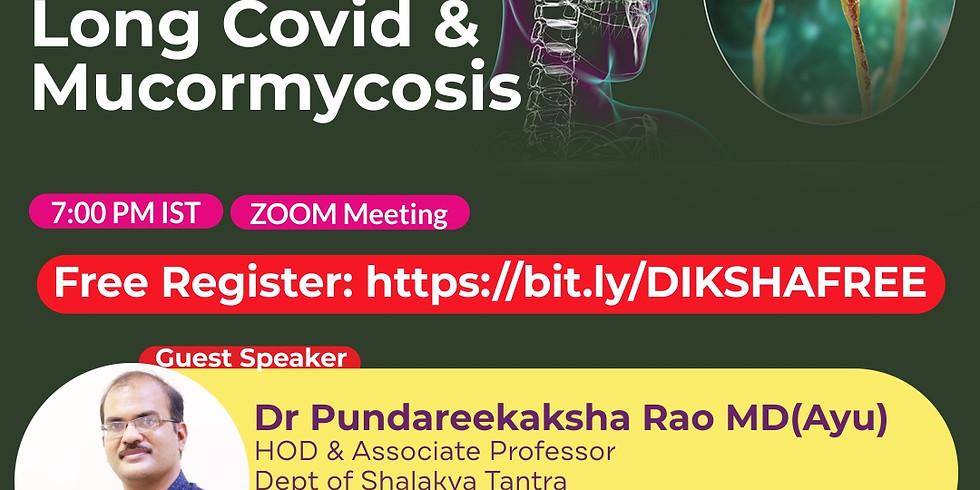 Long Covid & Mucormycosis   Dr Pundareekaksha Rao MD(Ayu)