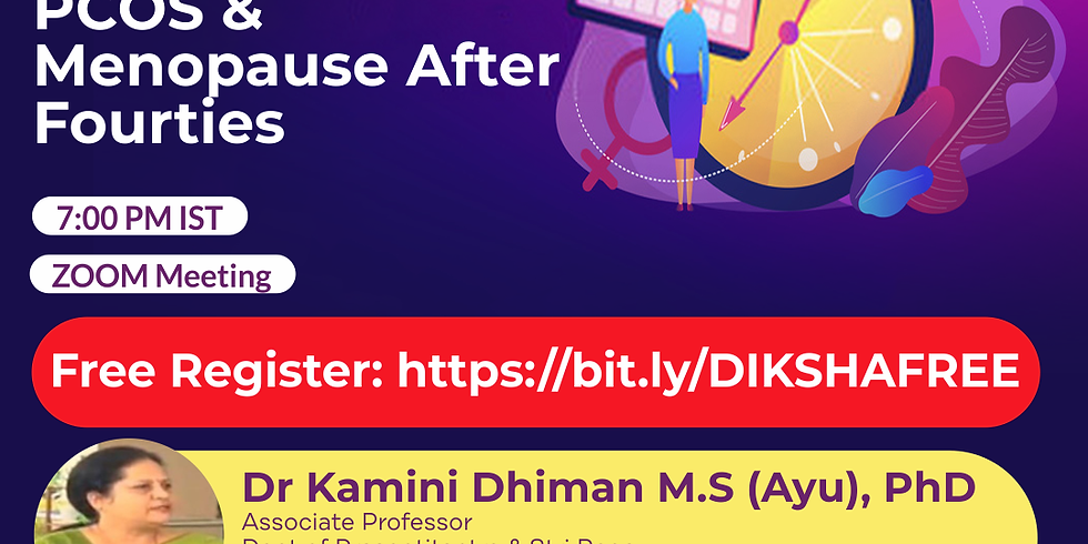 PCOS & Menopause After Fourties | Dr Kamini Dhiman M.S (Ayu), PhD | Ayurveda College Coimbatore