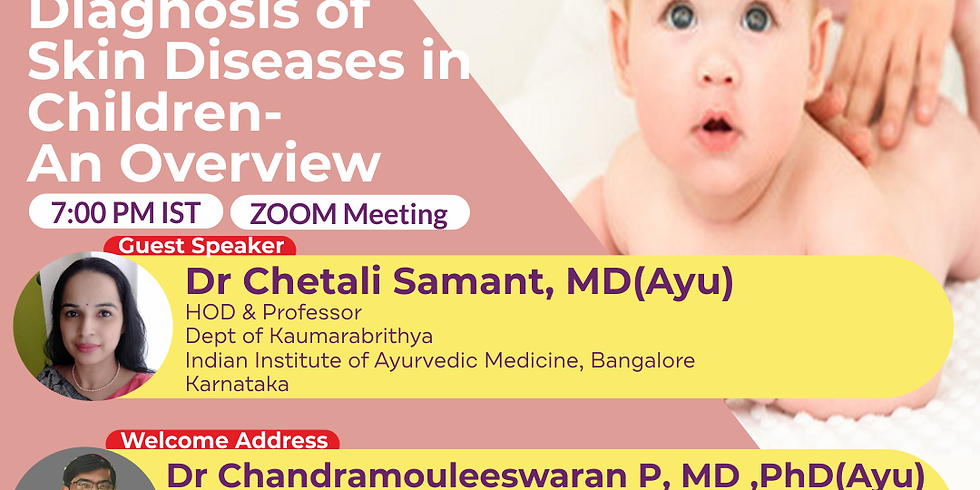 Diagnosis of Skin Diseases in Children- An Overview   Dr Chetali Samant, MD(Ayu)   Ayurveda College Coimbatore