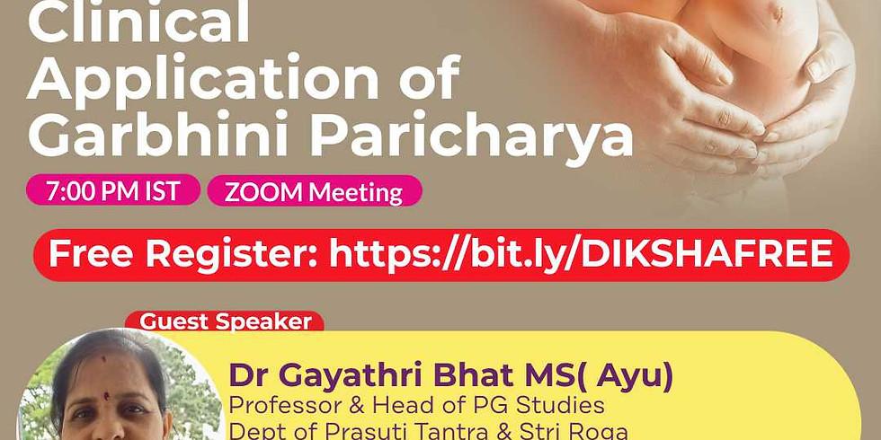 Clinical  Application of  Garbhini Paricharya   Dr Gayathri Bhat MS( Ayu)