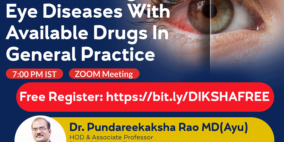 How To Manage  Eye Diseases With  Available Drugs In  General Practice | Dr. Pundareekaksha Rao MD(Ayu) | Ayurveda Colle